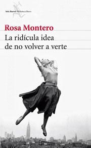 w_la-ridicula-idea-de-no-volver-a-verte-Rosa-Montero
